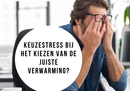 Heb jij ook keuzestress bij het kiezen van duurzame verwarming? - Nieuws ClimaWays